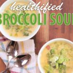 Healthified Broccoli Cheddar Soup