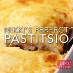 Nikki's Perfect Pastitsio
