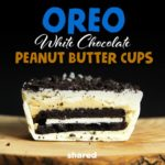 Oreo White Chocolate Peanut Butter Cups Are the Best 4 Ingredient Treat