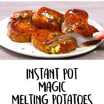 Instant Pot Melting Potatoes