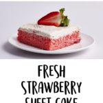 Fresh Strawberry Sheet Cake