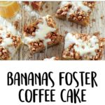 Bananas Foster Coffee Cake with Vanilla-Rum Sauce