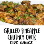 Grilled Wings with Pineapple-Ginger Glaze